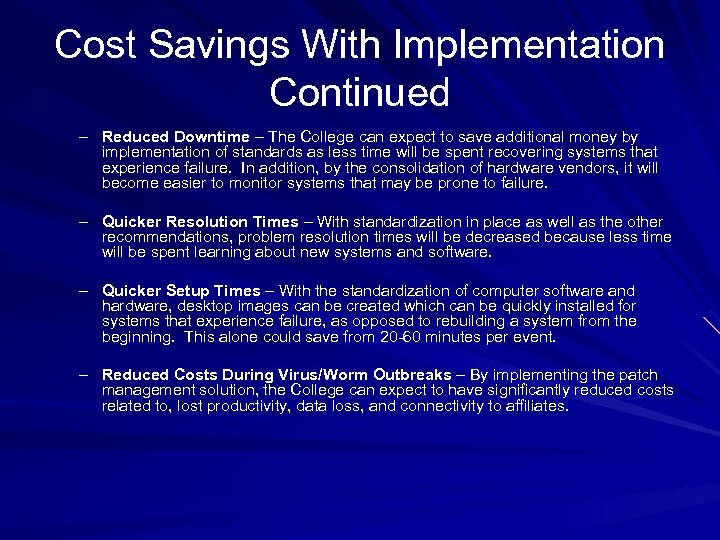 Cost Savings With Implementation Continued – Reduced Downtime – The College can expect to