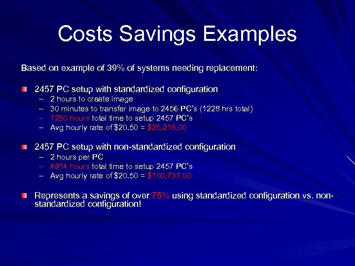 Costs Savings Examples Based on example of 39% of systems needing replacement: 2457 PC