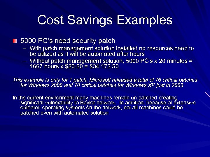 Cost Savings Examples 5000 PC's need security patch – With patch management solution installed