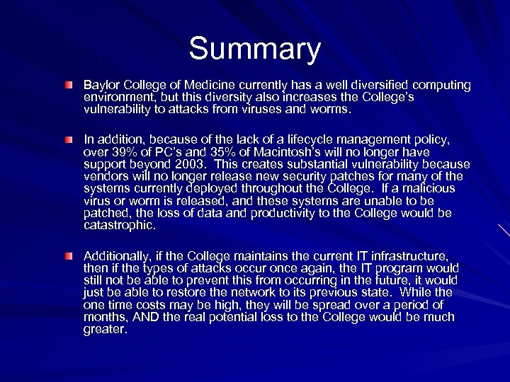 Summary Baylor College of Medicine currently has a well diversified computing environment, but this
