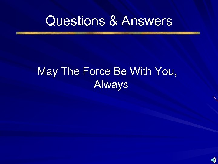 Questions & Answers May The Force Be With You, Always