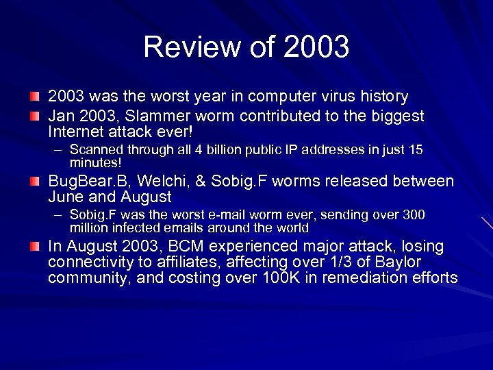 Review of 2003 was the worst year in computer virus history Jan 2003, Slammer