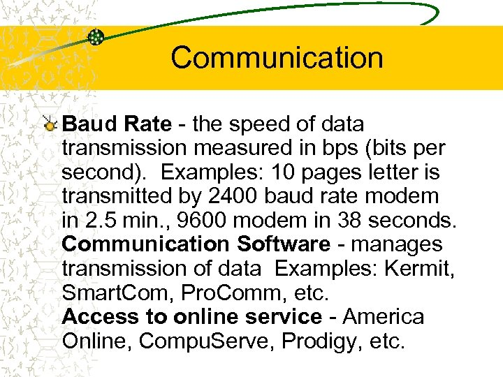 Communication Baud Rate - the speed of data transmission measured in bps (bits per
