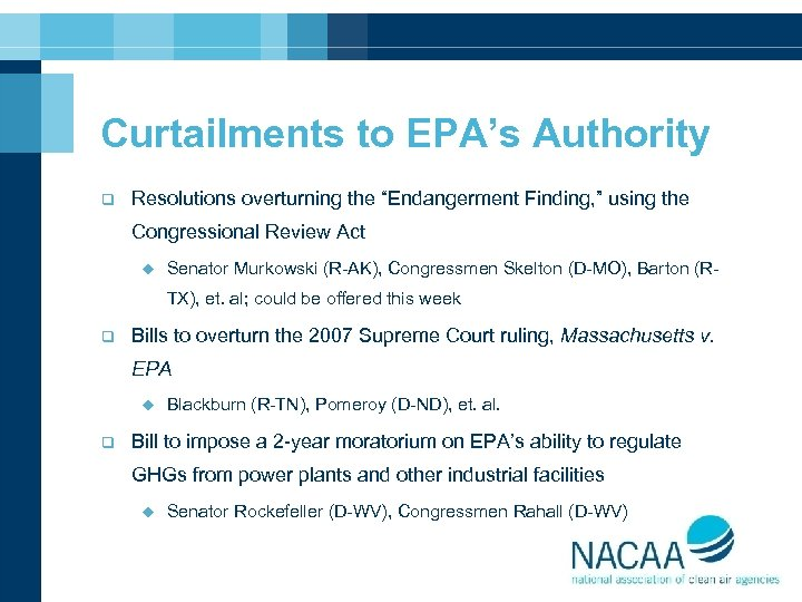 """Curtailments to EPA's Authority q Resolutions overturning the """"Endangerment Finding, """" using the Congressional"""