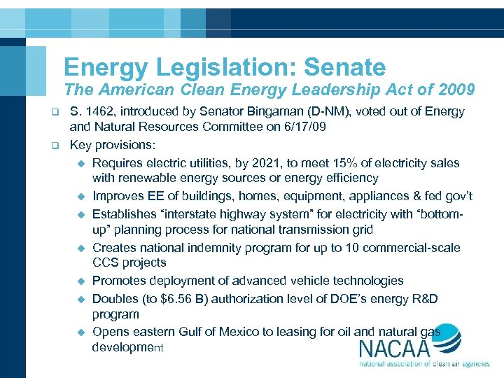 Energy Legislation: Senate The American Clean Energy Leadership Act of 2009 q q S.