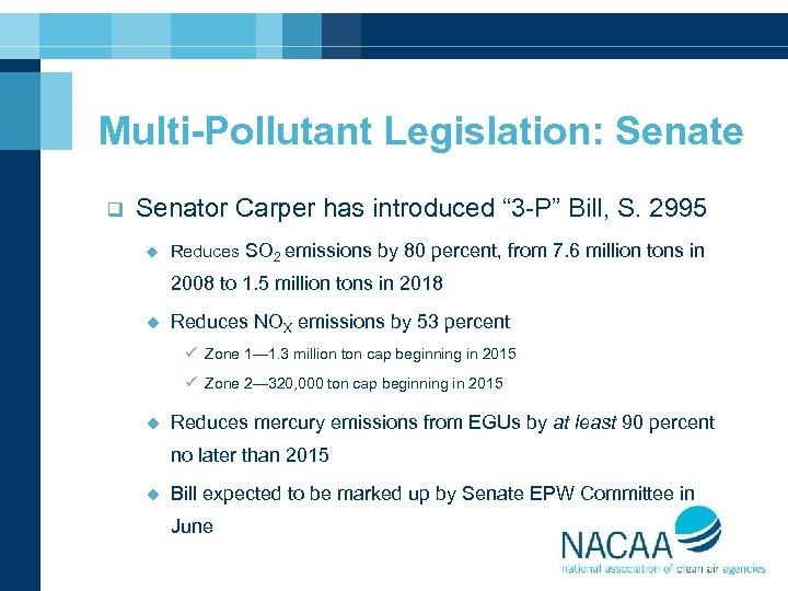 "Multi-Pollutant Legislation: Senate q Senator Carper has introduced "" 3 -P"" Bill, S. 2995"