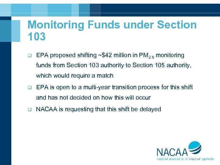 Monitoring Funds under Section 103 q EPA proposed shifting ~$42 million in PM 2.