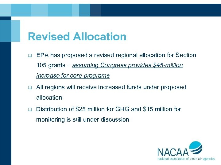 Revised Allocation q EPA has proposed a revised regional allocation for Section 105 grants