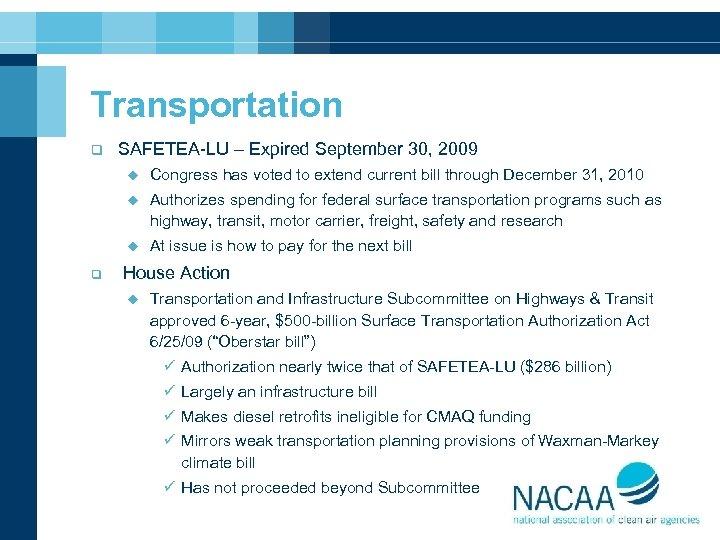 Transportation q SAFETEA-LU – Expired September 30, 2009 u u Authorizes spending for federal