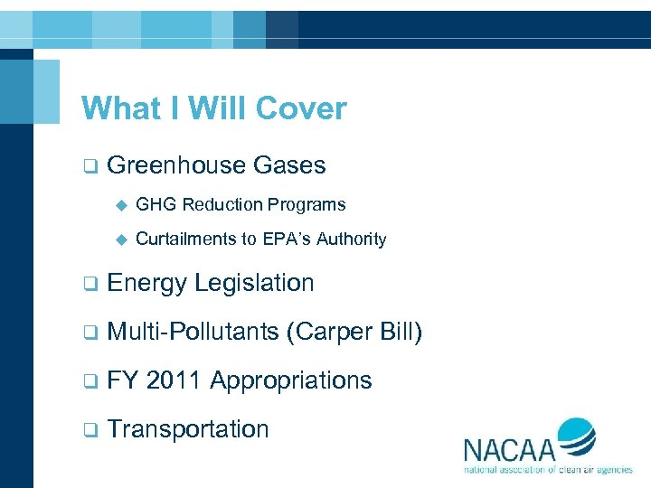 What I Will Cover q Greenhouse Gases u GHG Reduction Programs u Curtailments to