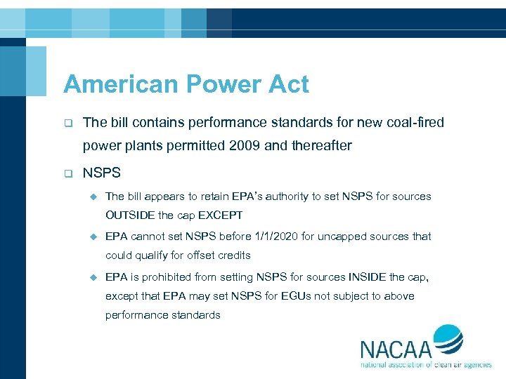 American Power Act q The bill contains performance standards for new coal-fired power plants