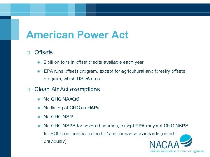 American Power Act q Offsets u 2 billion tons in offset credits available each