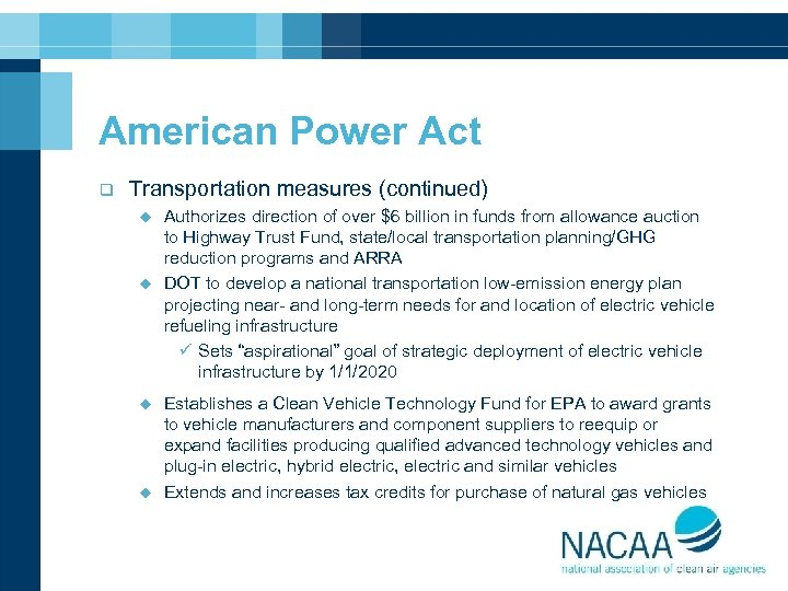 American Power Act q Transportation measures (continued) u u Authorizes direction of over $6