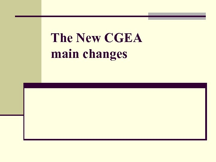 The New CGEA main changes