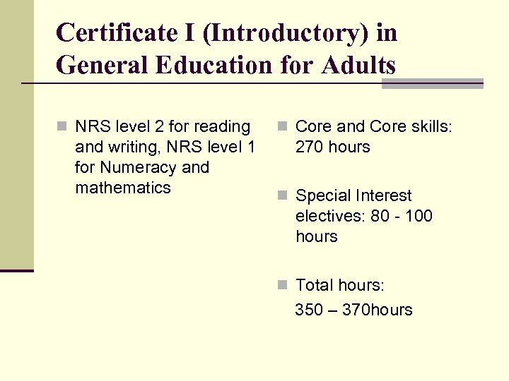 Certificate I (Introductory) in General Education for Adults n NRS level 2 for reading