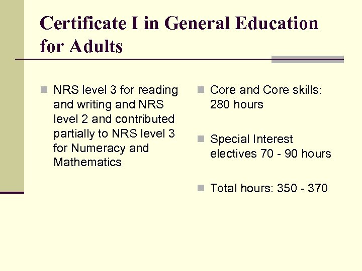 Certificate I in General Education for Adults n NRS level 3 for reading and