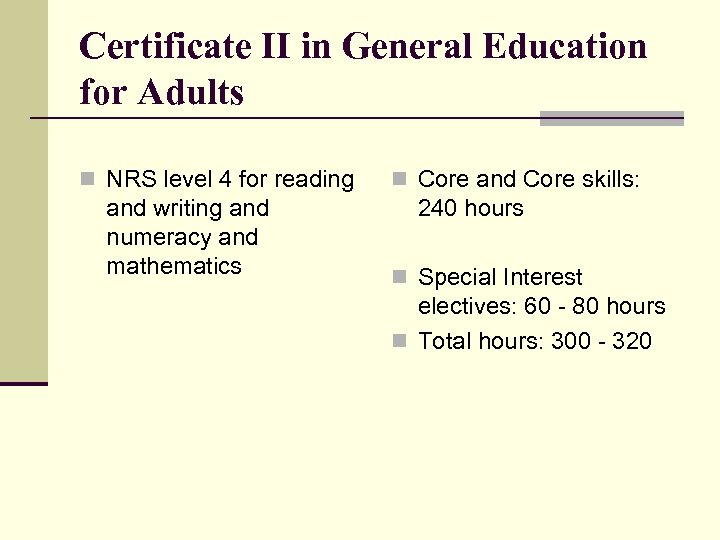 Certificate II in General Education for Adults n NRS level 4 for reading and