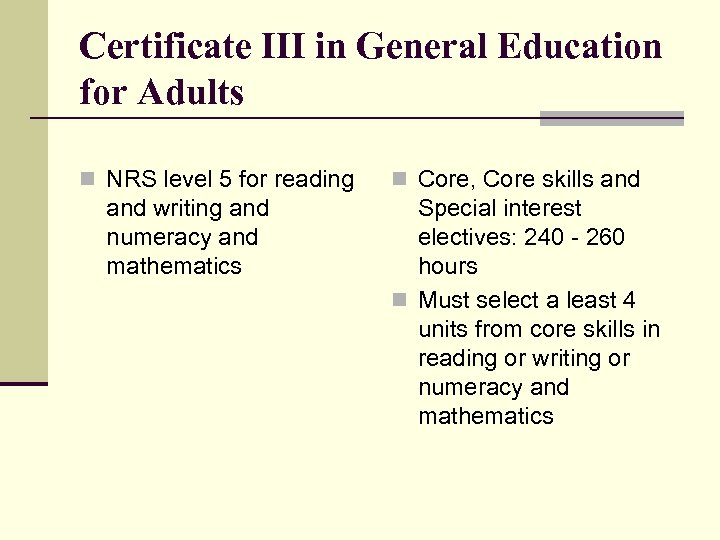 Certificate III in General Education for Adults n NRS level 5 for reading and