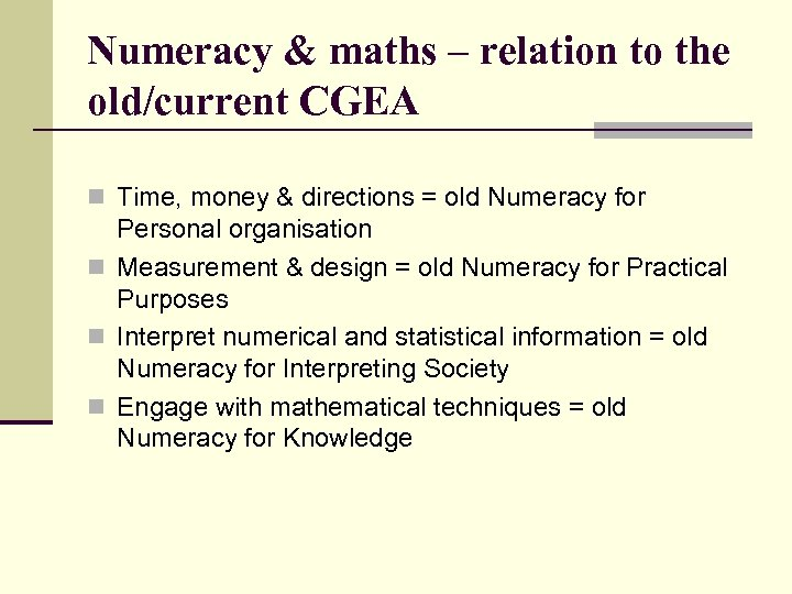 Numeracy & maths – relation to the old/current CGEA n Time, money & directions