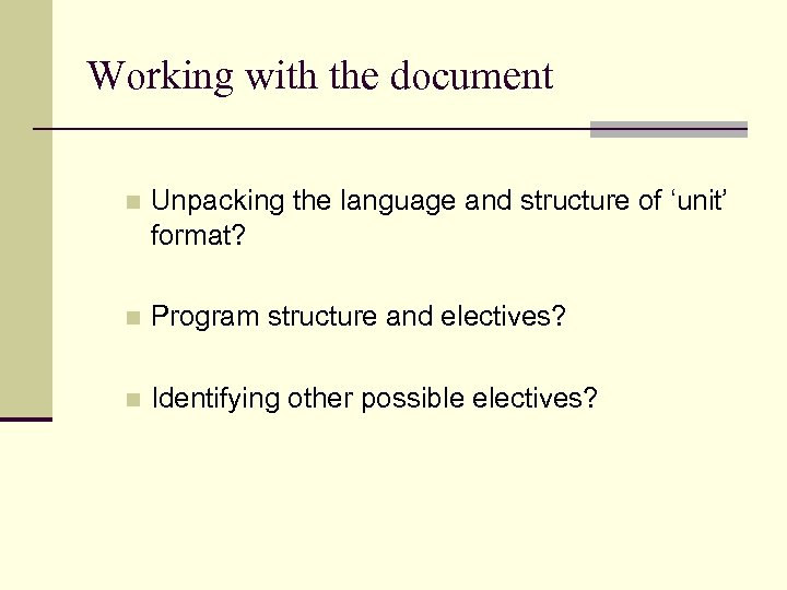 Working with the document n Unpacking the language and structure of 'unit' format? n