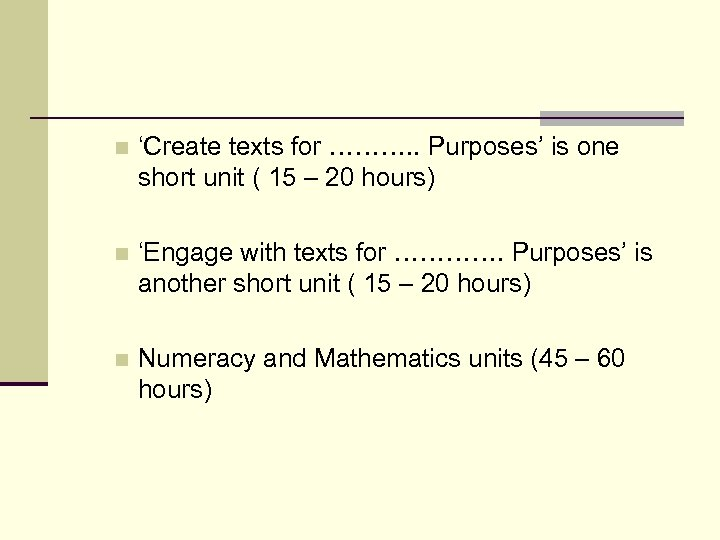 n 'Create texts for ………. . Purposes' is one short unit ( 15 –