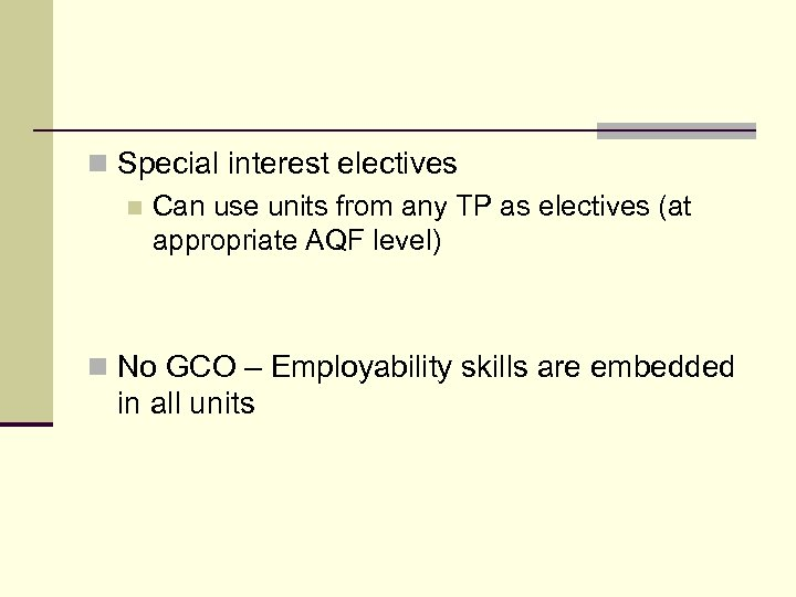 n Special interest electives n Can use units from any TP as electives (at