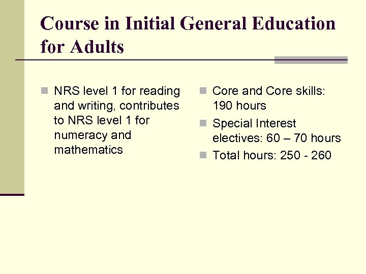 Course in Initial General Education for Adults n NRS level 1 for reading and