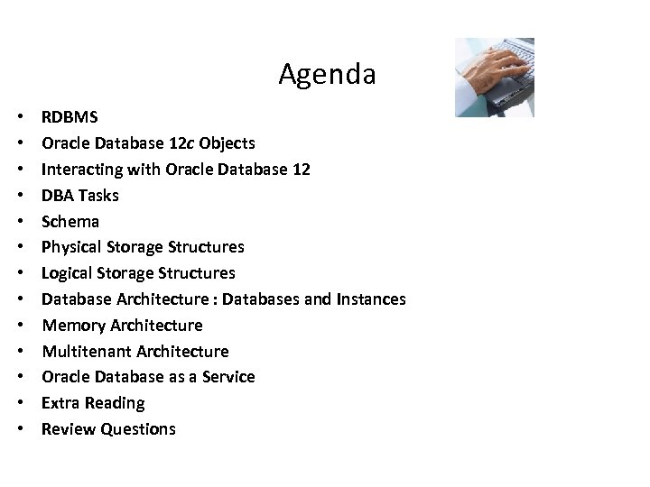 Agenda • • • • RDBMS Oracle Database 12 c Objects Interacting with Oracle