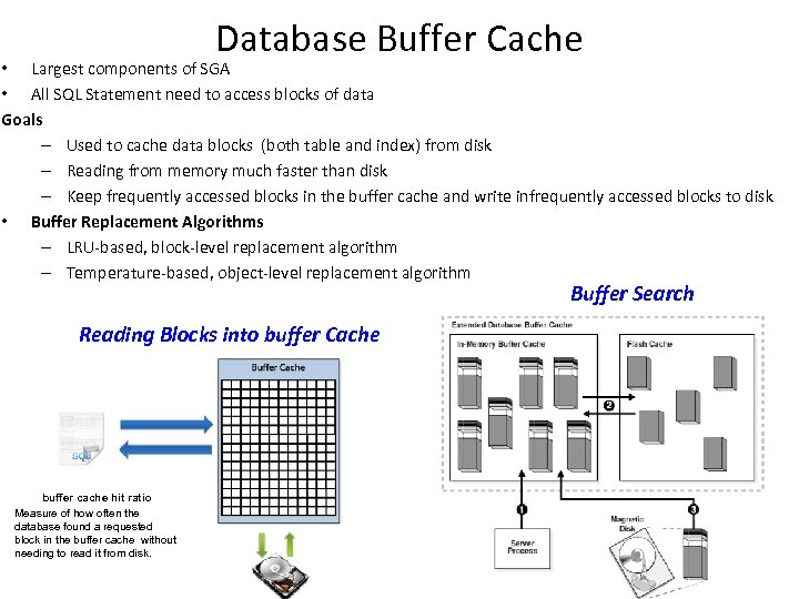 Database Buffer Cache • Largest components of SGA • All SQL Statement need to