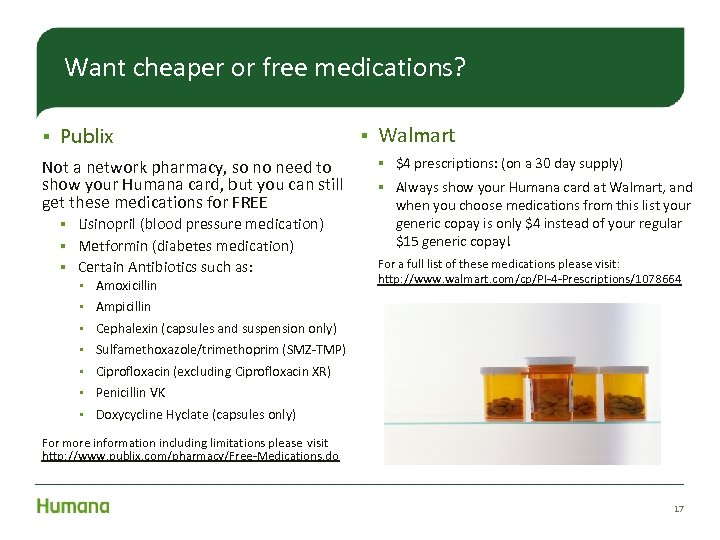 Want cheaper or free medications? § Publix Not a network pharmacy, so no need