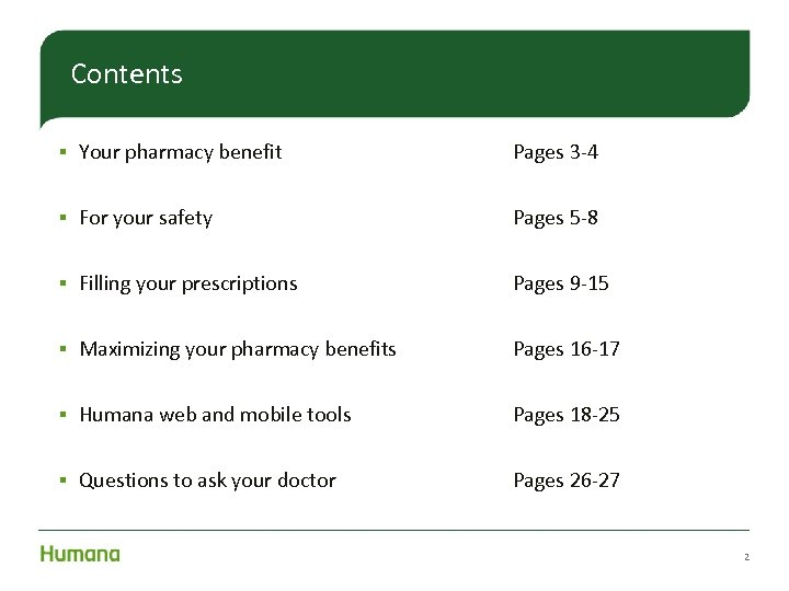 Contents § Your pharmacy benefit Pages 3 -4 § For your safety Pages 5