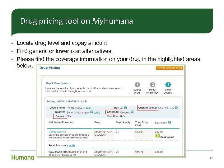 Drug pricing tool on My. Humana Locate drug level and copay amount. § Find