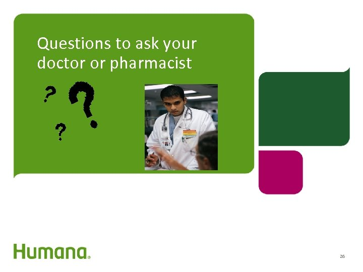 Questions to ask your doctor or pharmacist 26