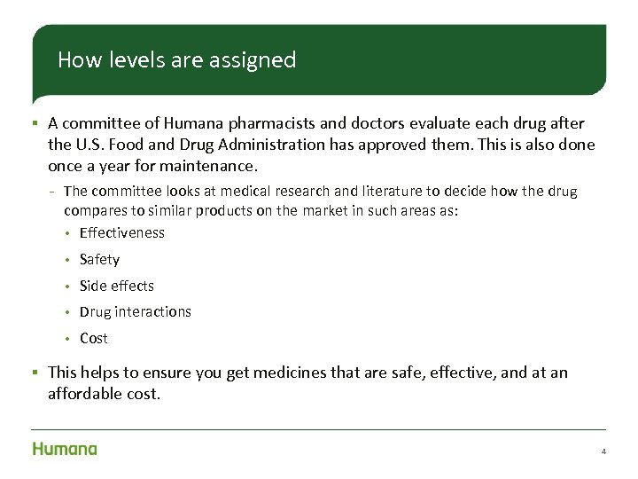 How levels are assigned § A committee of Humana pharmacists and doctors evaluate each