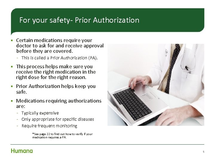 For your safety- Prior Authorization § Certain medications require your doctor to ask for