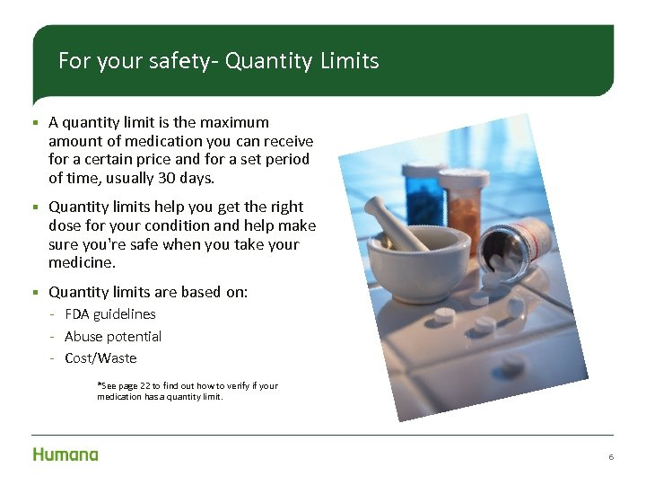 For your safety- Quantity Limits § A quantity limit is the maximum amount of