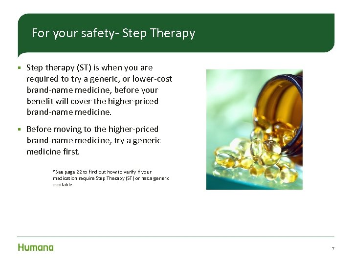 For your safety- Step Therapy § Step therapy (ST) is when you are required
