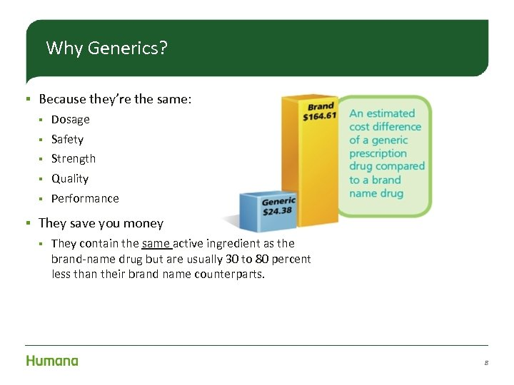 Why Generics? § Because they're the same: § § Safety § Strength § Quality