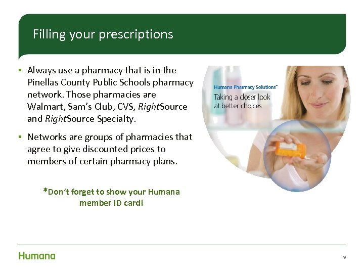 Filling your prescriptions § Always use a pharmacy that is in the Pinellas County