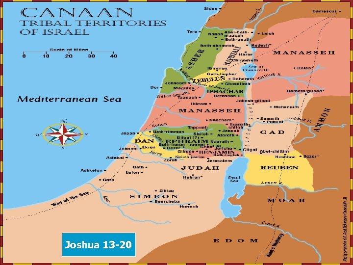 b Joshua 13 -20