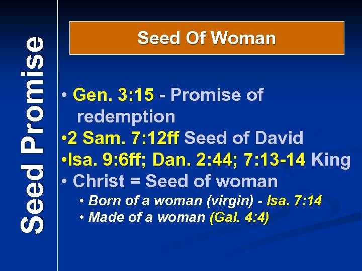 Seed Promise Seed Of Woman • Gen. 3: 15 - Promise of redemption •