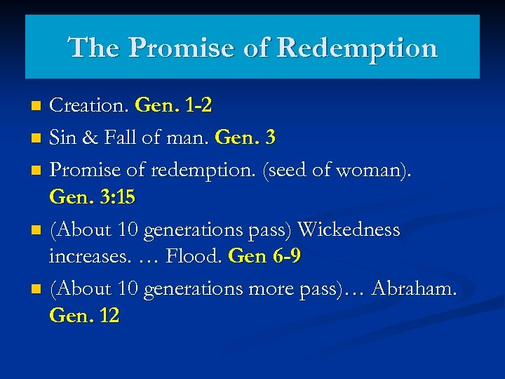 The Promise of Redemption Creation. Gen. 1 -2 n Sin & Fall of man.