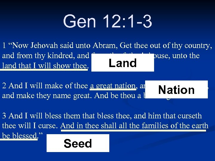 """Gen 12: 1 -3 1 """"Now Jehovah said unto Abram, Get thee out of"""
