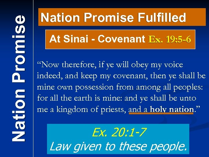 """Nation Promise Fulfilled At Sinai - Covenant Ex. 19: 5 -6 """"Now therefore, if"""