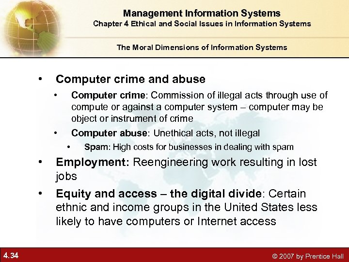 ethical and social issues in information systems This lesson covers social issues related to information systems review riaa:about piracy research legal issues and potential penalties related to illegal peer-to-peer file sharing review the advantages and disadvantages of outsourcing and offshoring describe the impact or potential impact of.