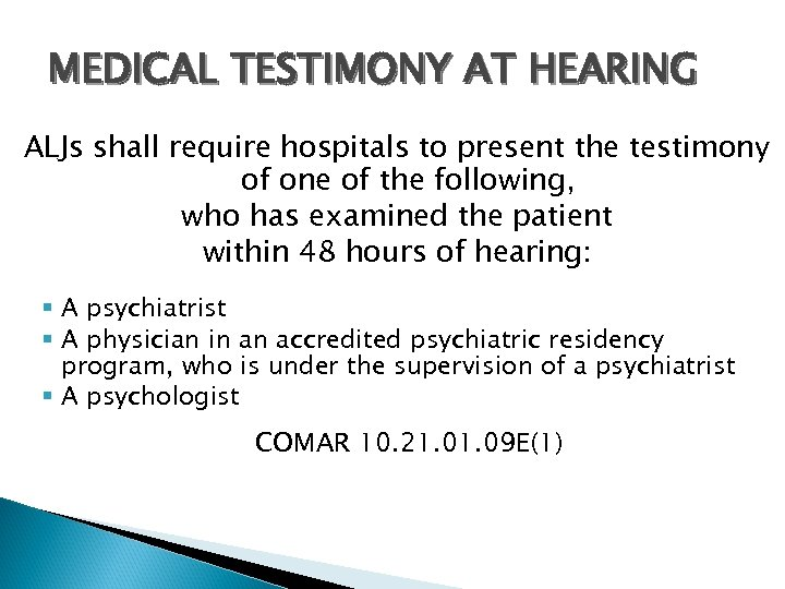 MEDICAL TESTIMONY AT HEARING ALJs shall require hospitals to present the testimony of one