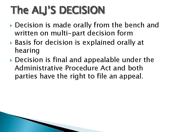 The ALJ'S DECISION Decision is made orally from the bench and written on multi-part