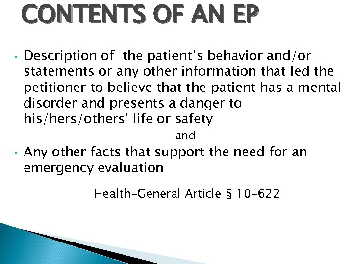 CONTENTS OF AN EP § Description of the patient's behavior and/or statements or any