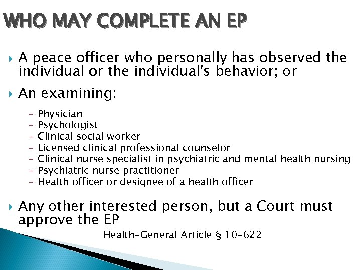 WHO MAY COMPLETE AN EP A peace officer who personally has observed the individual