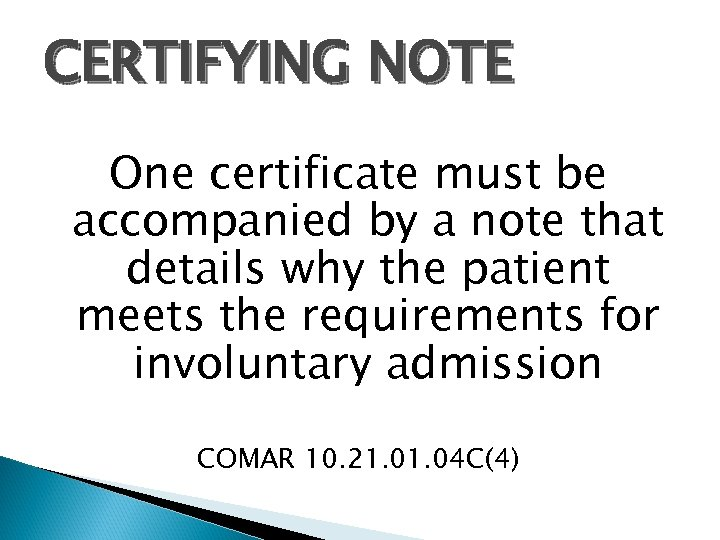 CERTIFYING NOTE One certificate must be accompanied by a note that details why the